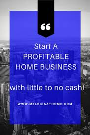 how to start a profitable home business with little to no cash