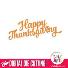 happy thanksgiving brush script title totallyjamie svg cut