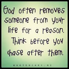 Think Before You Text Your - god often removes someone from your life for a reason think before