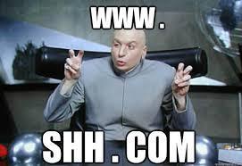 Shh Meme - www shh com doctor evil quotes quickmeme