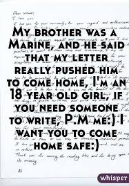 my brother was a marine and he said that my letter really pushed