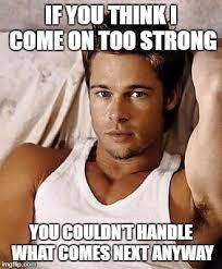 Brad Meme - young sexy brad pitt latest memes imgflip
