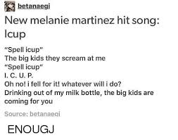 Big Milk Meme - betanaegi new melanie martinez hit song lcup spell icup the big kids