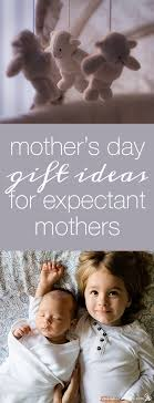 s day gift for expectant s day gift ideas for expectant mothers gifts and