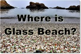 glass beach glass beach where is it