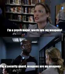 Meme Community - beware of psych majors community dan harmon meme psych weapon