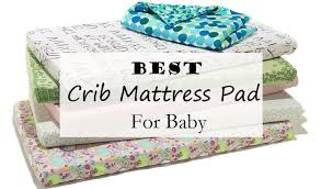 Best Crib Mattresses Best Crib Mattress Pad