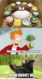 Pokemon Birthday Meme - mrw somebody tries to buy my pokemon birthday cake by rishab1317