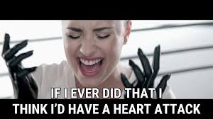 Heart Attack Meme - heart attack lyrics demi lovato song in images