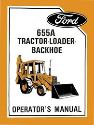 ford 655a tractor loader backhoe operator u0027s manual download now