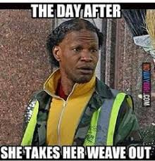 Weave Memes - 21 hilarious weave memes that will make you laugh nowaygirl