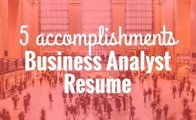 It Business Analyst Job Description Resume 5 Accomplishments To Make Your Business Analyst Resume Stand Out