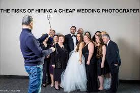 cheap wedding photographers top 5 risks of hiring a cheap wedding photographer updated