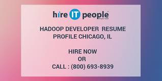 Hadoop Big Data Resume Hadoop Developer Resume Profile Chicago Il Hire It People We