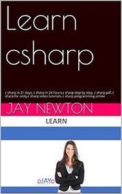unity networking tutorial pdf learn csharp c sharp in 21 days c sharp in 24 hours c sharp step