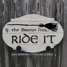 made to order if the broom fits ride it witch home decor