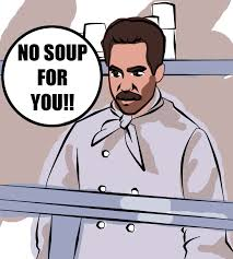 No Soup For You Meme - no soup for you no soup for you soup nazi know your meme