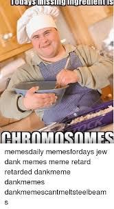 Retard Memes - l 10days missi 10uaysillissingingreulentlis chromosomes memesdaily