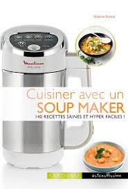 machine cuisiner amazon fr cuisiner avec un soup maker noémie strouk olivier
