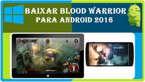 3d Home Para Android Baixar Download Baixar Blood Warrior Para Android Apk Obb Sc Jogos