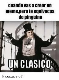 Crear Un Meme - cuando vas a crear un memepero te equivocas de pinguino un clasico k