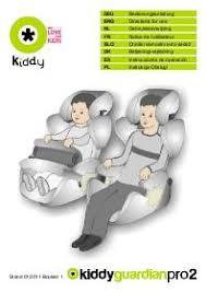 siege auto kiddy groupe 2 3 notice kiddy siège auto groupe 1 2 3 guardian pro 2 mode d emploi