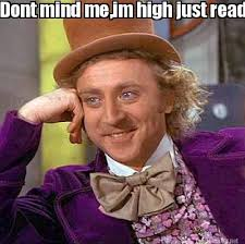 Reading Memes - meme maker dont mind meim high just reading the comments