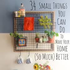 make your home 34 small things you can do to make your home look so much better