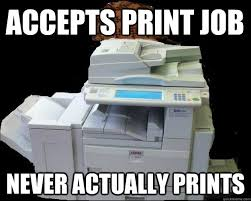 Printer Meme - scumbag printer memes quickmeme
