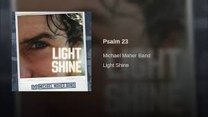 Michael Maher Psalm 23 Youtube