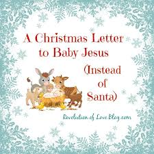 santa and baby jesus picture a christmas letter to baby jesus instead of santa revolution