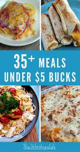 35 meals under 5 bucks this worthey life
