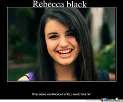 Rebecca Black Memes - rebecca black by peas meme center