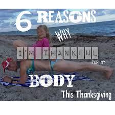thanksgiving m 6 reasons why i u0027m thankful for my body this thanksgiving
