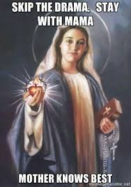Mary Meme - virgin mary meme stay w mother mary order of priests pinterest