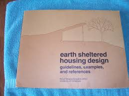 earth sheltered housing design guidelines examples and