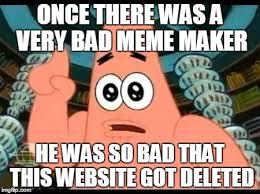 Meme Maker Website - patrick says meme imgflip