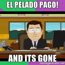 South Park Meme Generator - el pelado pago and its gone south park it s gone meme generator