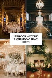 indoor lighting ideas 25 indoor wedding lights ideas that excite weddingomania