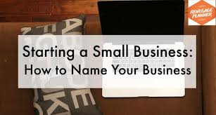 starting a small business how to name your business renegade