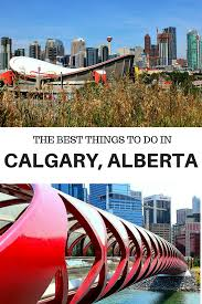 best things to do in the best things to do in calgary alberta true north alberta