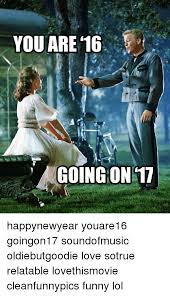 Sound Of Music Meme - 25 best memes about 16 going on 17 16 going on 17 memes