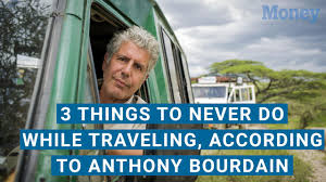 anthony bourdain parts unknown star anthony bourdain s best ways to travel money