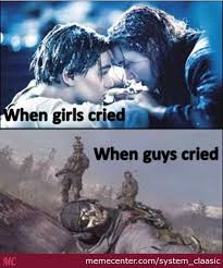 When Girls Meme - the difference between girls crying and guys crying by