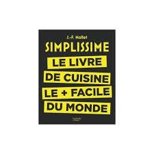 livre de cuisine facile le livre de cuisine le plus facile du monde de jean françois