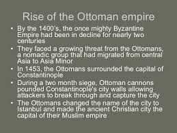 Fall Of The Ottomans Rise And Fall Of The Ottoman Empire Essays