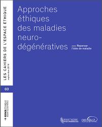 Approches éthiques des maladies neuro dégénératives Repenser