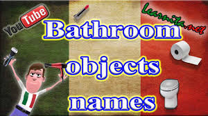 Bathroom In Italian by Names Of Bathroom Objects In Italian Youtube