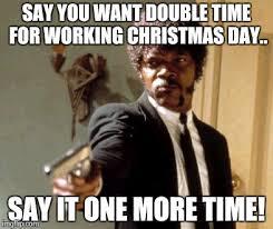 Christmas Day Meme - say that again i dare you meme imgflip