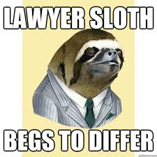 Angry Sloth Meme - angry lawyer meme lawyer best of the funny meme